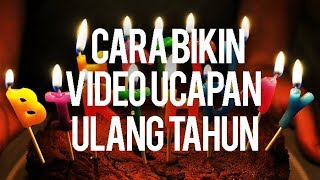 CARA MEMBUAT VIDEO UCAPAN ULTAH DI ANDROID MUDAH