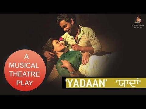 YADAAN - A PUNJABI OPERA THEATRE PLAY by PUNJABI NATAK ACADEMY