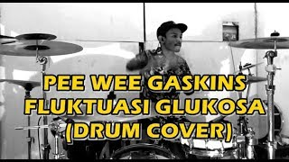 pee wee gaskins fluktuasi glukosa drum cover faishal arif