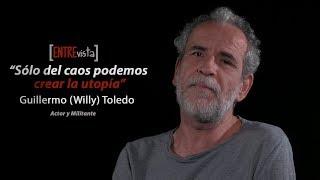 """""""Sólo del caos podemos crear la utopía."""" Entrevista a Guillermo (Willy) Toledo"""