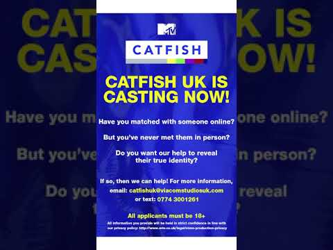 Are You A Catfish? Catfish UK Are CASTING NOW