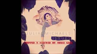 Download Lagu Julia Michaels - Issues Chopped n Screwed by Texuz Game Mp3