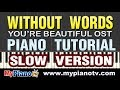 Gambar cover Slow Version Without Words 말도 없이 - Park Shin Hye You're Beautiful OST Piano Tutorial
