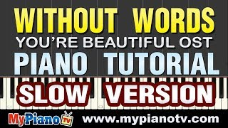 [Slow Version] Without Words 말도 없이 - Park Shin Hye (You're Beautiful OST) Piano Tutorial