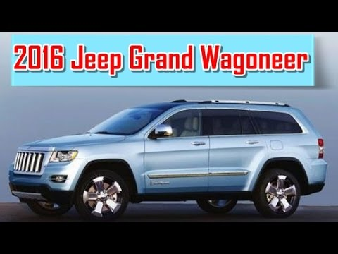 2016 Jeep Grand Wagoneer Redesign Interior And Exterior