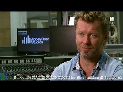 Her spiller MAGNE FURUHOLMEN inn filmmusikken til «Beatles» på [TV2 / Mar. 07, 2014][NOR]