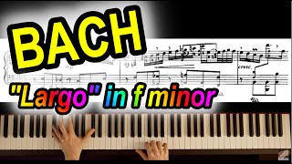 Bach: Largo from Concerto in f minor BWV 1056 [arranged for piano solo by W. Kempff]