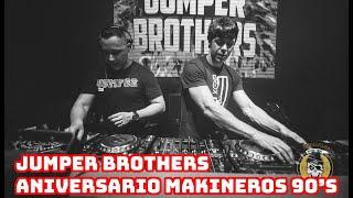 JUMPER BROTHERS @ 6º ANIVERSARIO MAKINEROS 90's