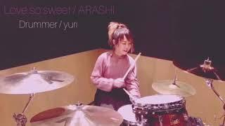 【叩いてみた】Love So Sweet / ARASHI 〔drum Cover By Yuri〕