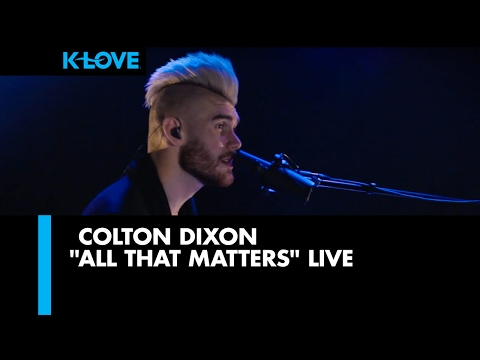 Colton Dixon All That Matters  at KLOVE Radio