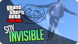 GTA ONLINE: SOY INVISIBLE