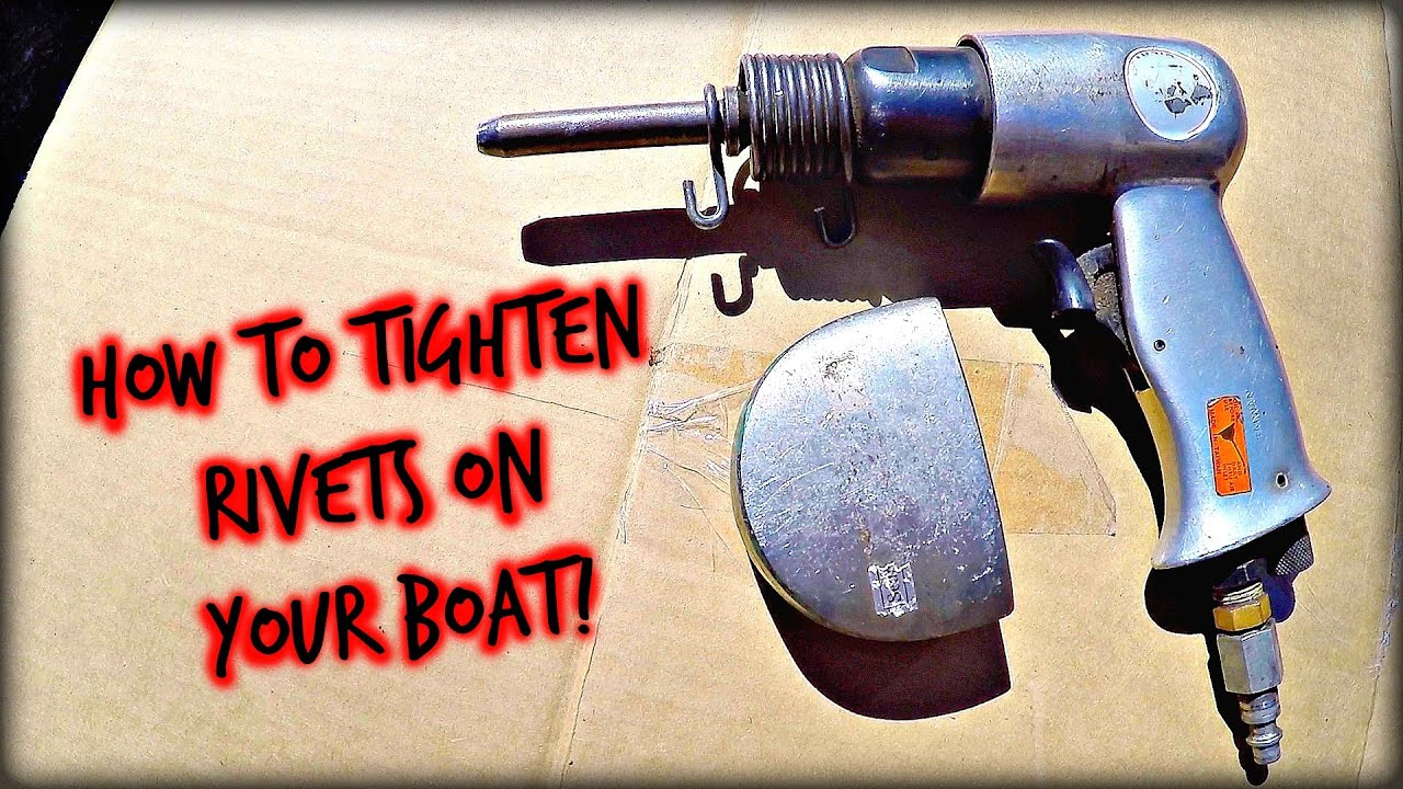 How to Tighten Rivets on a Boat