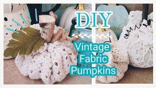 Vintage Fabric Pumpkin DIY || Fall DIY || Useful DIY Challenge Aug 2019