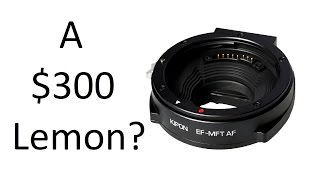 Kipon EF To M43 Adapter With Autofocus Review: A Total Bust