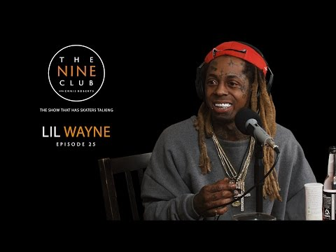 Lil Wayne | The Nine Club With Chris Roberts - Episode 25