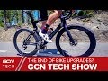 The End Of Bike Upgrades?   GCN Tech Show Ep. 73
