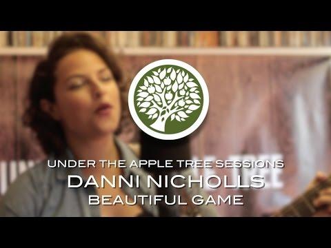 Danni Nicholls - 'Beautiful Game'   UNDER THE APPLE TREE