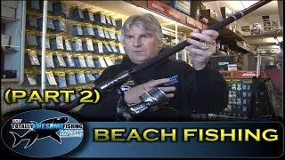 Beach fishing tips for beginners (Part 2) - The Totally Awesome Fishing Show