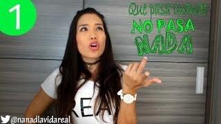 QUE PASA CUANDO UNA MUJER DICE: NO ME PASA NADA? - NANA DE LA VIDA REAL