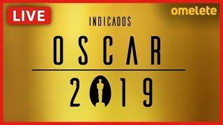 OSCAR 2019 - INDICADOS   Live