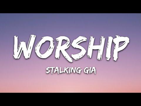 Stalking Gia - Worship