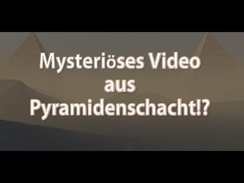 Mysteriöses Video aus Pyramidenschacht!?