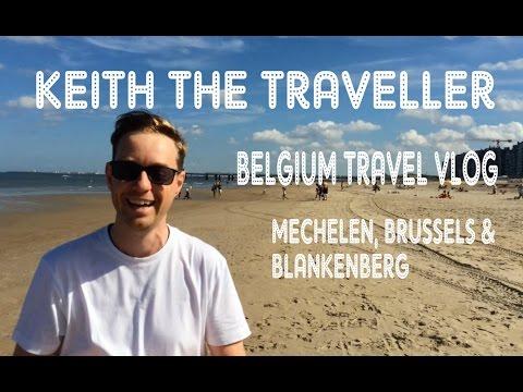 Belgium Travel Vlog  - Mechelen, Brussels & Blankenberge