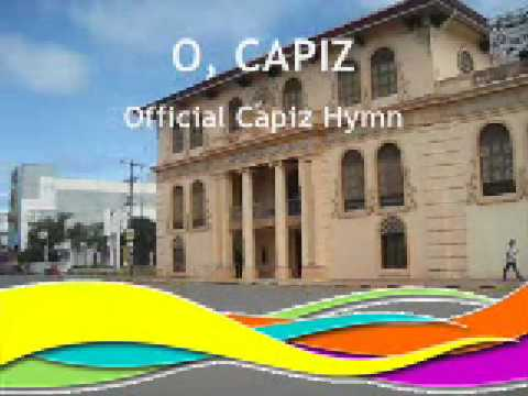 O, Capiz (The Official Hymn of the Province of Capiz - www.capiz.gov.ph)