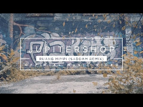 Jupitershop - Ruang Mimpi (Saddam Remix) (Official Music Video)