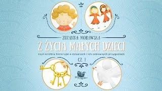 Z ŻYCIA MAŁYCH DZIECI CZ. 1 – Bajkowisko.pl – słuchowisko – bajka dla dzieci (audiobook)