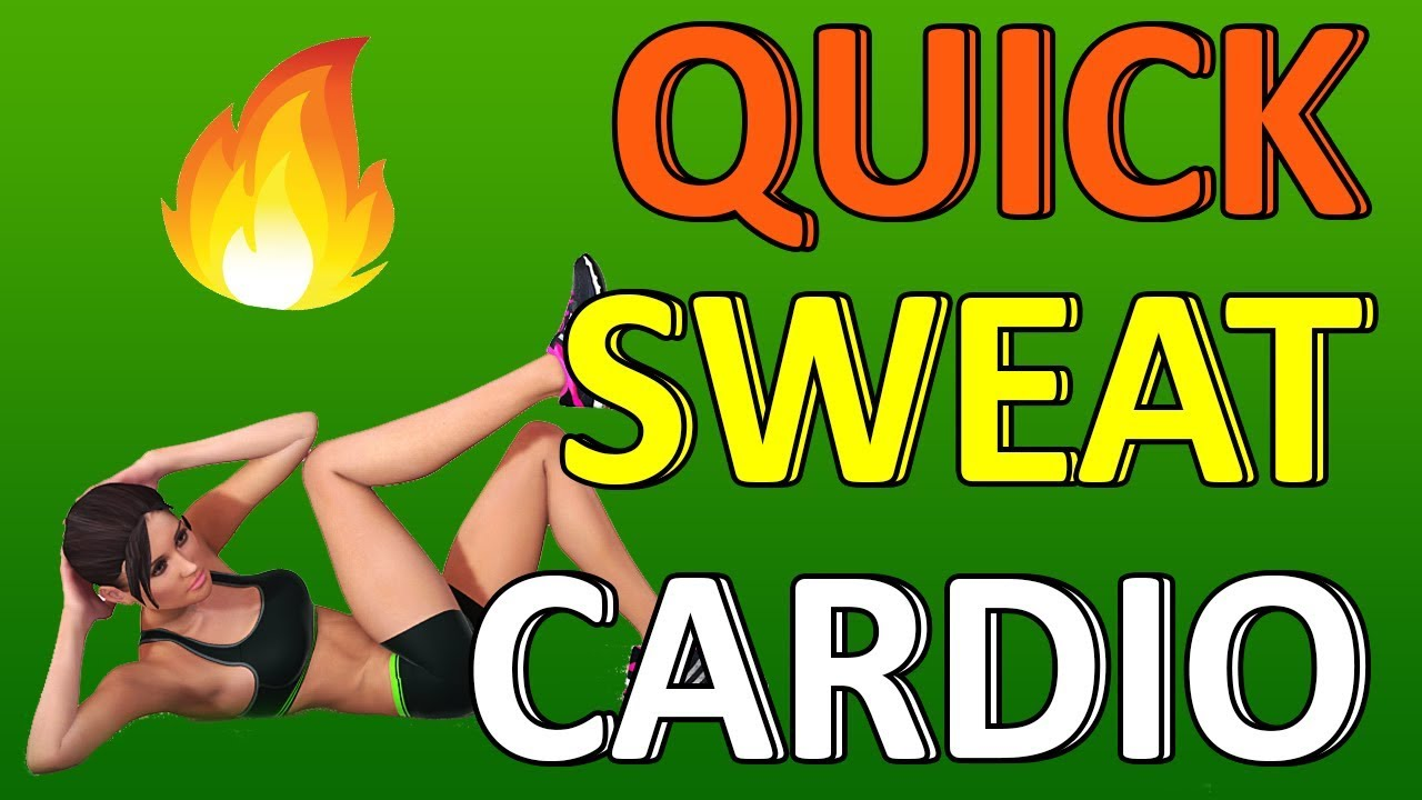 Quick Sweat Cardio Workout To Lose Weight And Burn Belly Fat