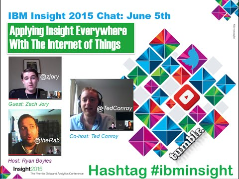 IBM Insight 2015 Chat: Apply Insight Everywhere with IoT