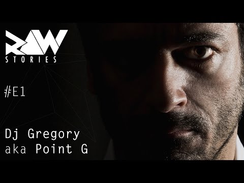 Raw Stories #E1 : Dj Gregory aka Point G