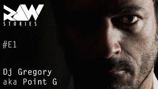 Raw Stories #E1 : Dj Gregory aka Point G