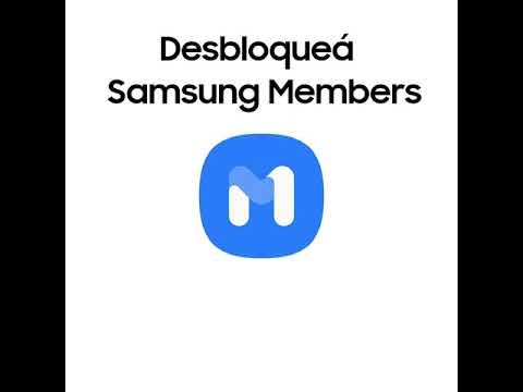 Samsung Members - Desbloqueá todo lo que está bien!