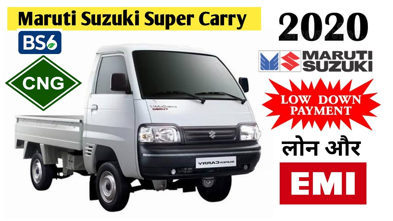 Maruti Suzuki Super Carry Cng Bs6 2020 Review Down Payment On Road Price Full Details Loan Emi Youtube