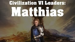 Civilization VI: Leader Spotlight - Matthias Corvinus