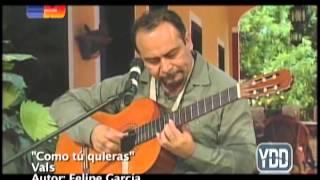 Como tú quieras (Vals) - Felipe García Trova Yucateca