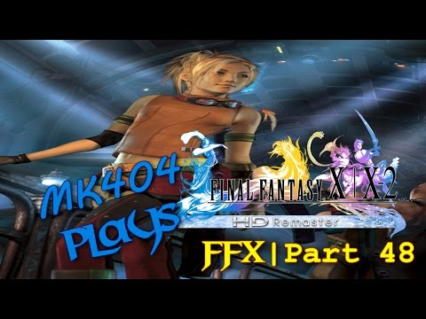 "MK404 Plays Final Fantasy X[HD Remaster] PT48 - ""Come, Anime!"""