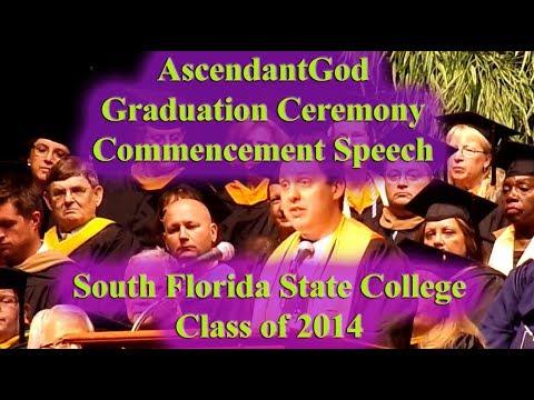 AscendantGod Real Talk - College Graduation Ceremony Speech - South Florida State College-Class 2014
