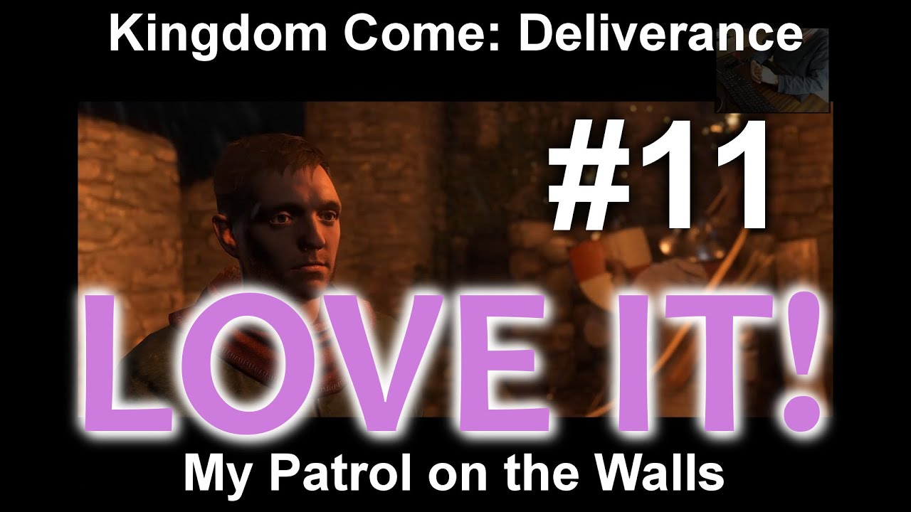 Download Kingdom Come - My Patrol on the Walls/Hlídka na hradbách #11 KCD Kingdom Come