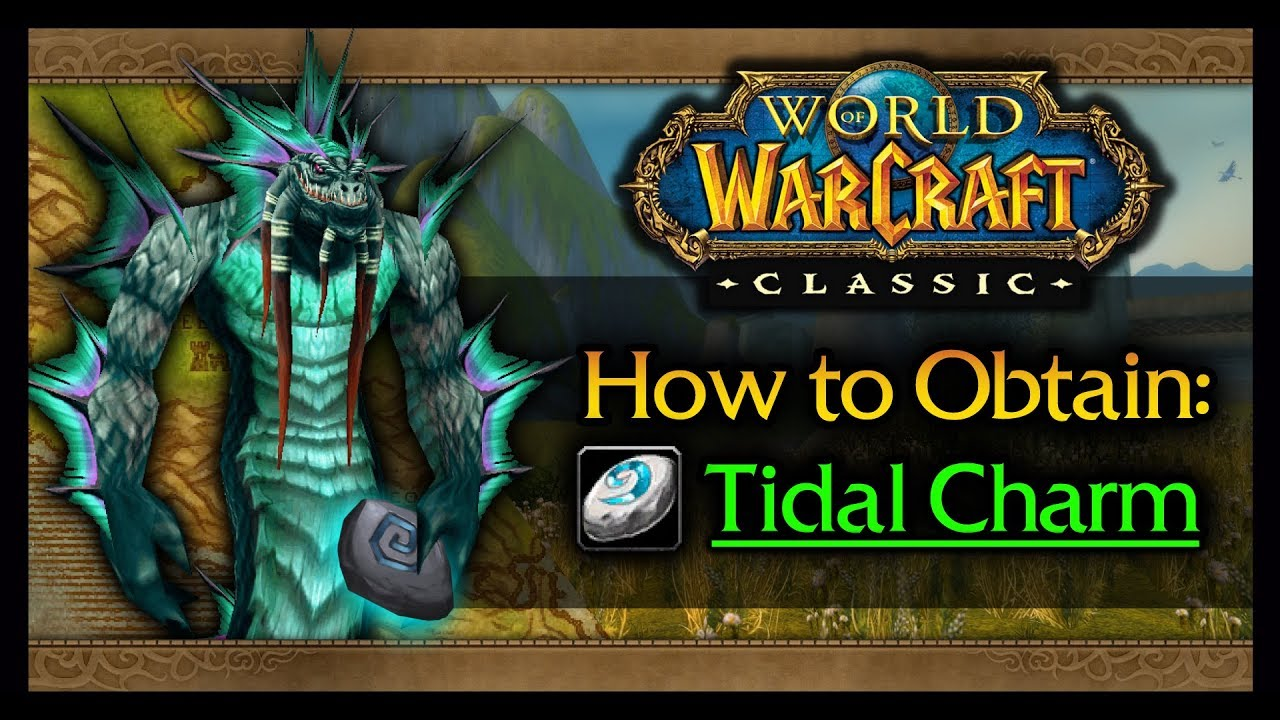 How Why To Get The Tidal Charm In World Of Warcraft Classic Youtube