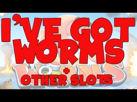 I've got Worms + Other Slots