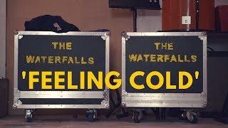 The Waterfalls - Feeling Cold (Official Video)