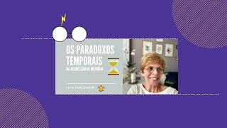 Os Paradoxos Temporais