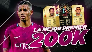 LA MEJOR PREMIER LEAGUE POR 200K EN FIFA 18 !!