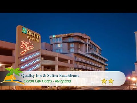 Quality Inn & Suites Beachfront - Ocean City Hotels, Maryland