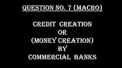 (B.COM/B.A) Q No 7(Macro) Credit creation or money creation by Commercial banks.