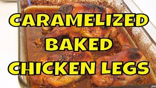 Caramelized Baked Chicken Legs -- Gluten Free