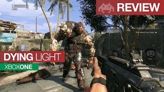 Review: Dying Light | Xbox One | Fast, Fun & Frightening